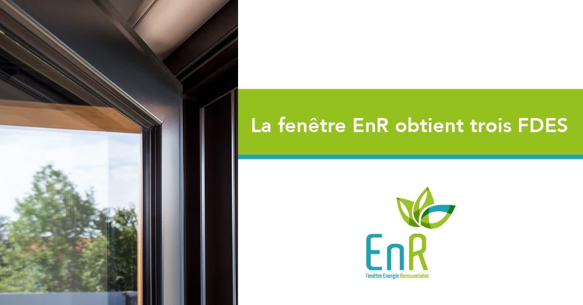 La fenêtre EnR obtient trois FDES