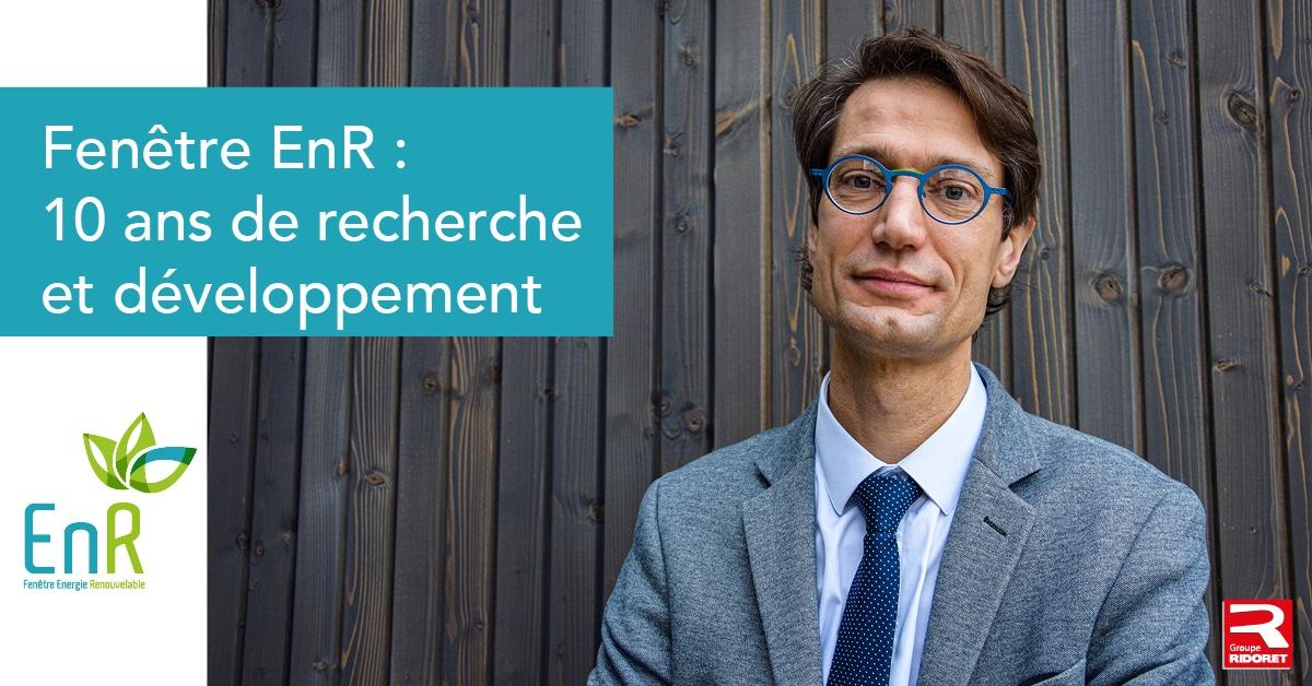 Fenêtre EnR: 10 ans de recherche et développement